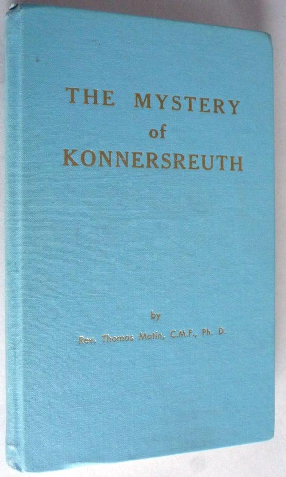 The Mystery of Konnersreuth 1961 by Rev. Thomas Matin - Signed Hardcover HC - Catholic Stigmata