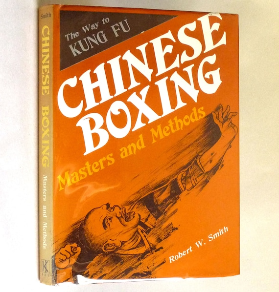 Chinese Boxing: Masters and Methods 1974 by Robert W. Smith - 1st Edition Hardcover HC w/ Dust Jacket DJ - Martial Arts