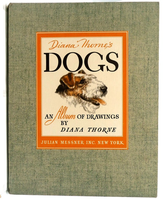 Dogs: An Album of Drawings 1944 by Diana Thorne - 1st Edition Hardcover HC w/ Dust Jacket - Animals Art - Julian Messner