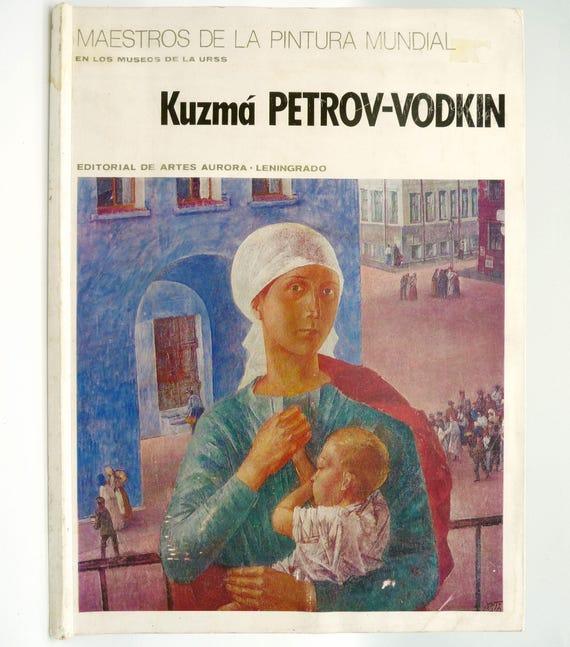 Kuzma Petrov-Vodkin (Maestros De La Pintura Mundial en Los Museos de la Urss) 1980 Spanish Language - Russian Art