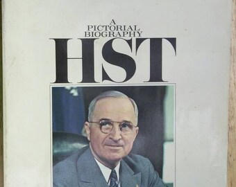 Pictorial Biography HST , 1973 , Harry S Truman , David S Thomson , 33rd President of the United States , Out of Print