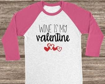 Wine Is My Valentine Red or Pink 3/4 Sleeve Raglan T-shirt - Valentines Day T-Shirt - Single Valentine's Raglans - Wine Valentines Day Shirt
