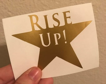 Hamilton The Musical Rise Up! Vinyl Decal