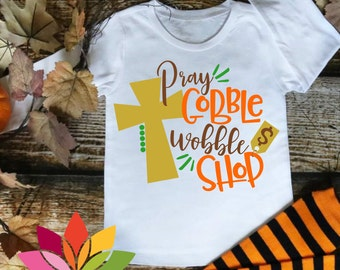 Thanksgiving, Black Friday SVG, Pray Gobble Wobble Shop, Religious cross shirt cut file for silhouette cameo and cricut