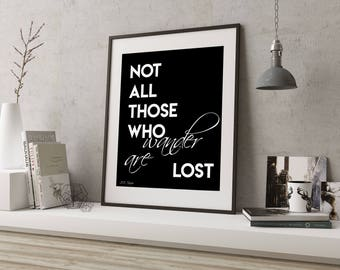 Entryway Decor, JRR Tolkien Quote Not All Who Wander Wall Art, Poetry Art Print, Lord of the Rings Picture, LOTR gift, Typography Print