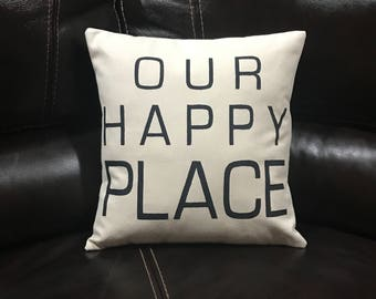 Our Happy Place Decorative Throw Pillow Handmade Quote Pillow Housewarming Gift