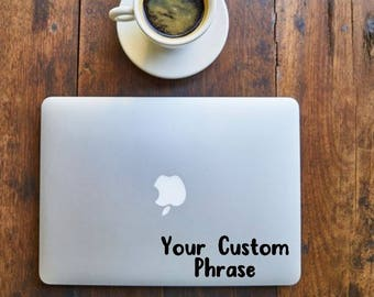 Your Custom Phrase - Custom Decal- choose the font & words- laptop, office, window - Vinyl Decal - Various Colors, FREE Shipping