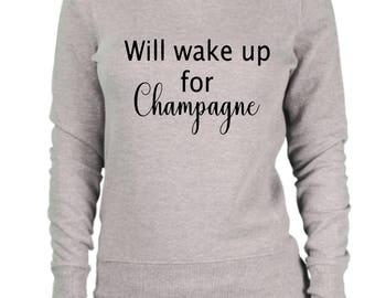 Will wake up for champagne sweatshirt, women's sweatshirt, cute sweatshirts, drinking sweatshirt, champagne lover, brunch shirt, Gray shirt
