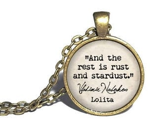 Lolita Necklace, 'And the rest is rust and stardust', Vladimir Nabokov, Lolita Jewelry, Book Necklace, Classic Literature Quote
