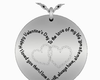 Valentines necklace, Happy Valentines Day, To the love of my life, loved you then, love you still, always have, always will. stainless steel