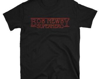 Bob Newby. Superhero. Stranger Things T-Shirt