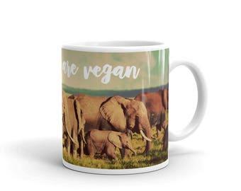 Vegan Coffee Mug - Elephants Are Vegan - Gift For Vegans - Vegan Gift - Vegan Activist - Animal Lover