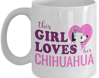 Chihuahua coffee mug, This girl loves her chihuahua, ceramic cup