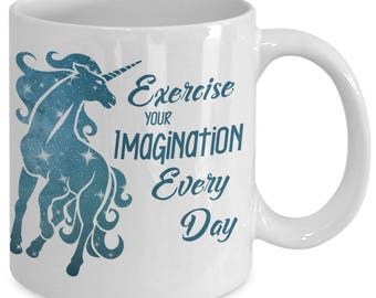 Unicorn Coffee Mug, Unicorn lovers, Exercise Imagination, 11, 15 oz.