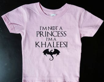 I'm Not a Princess I'm a Khalessi, Game of Thrones Girl Tshirt, Daenerys Targaryen, Mother of Dragons, Game of Thrones Baby, GOT, Dragons