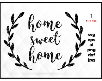 Home Sweet Home Svg, Home Sign Svg, Home Svg, House Svg, House Sign Svg, Digital Sign Cutting File JPEG DXF SVG Cricut Silhouette Print File