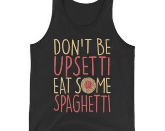 Don't Be Upsetti Eat Some Spaghetti Tank