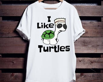 Funny I like turtles meme shirt
