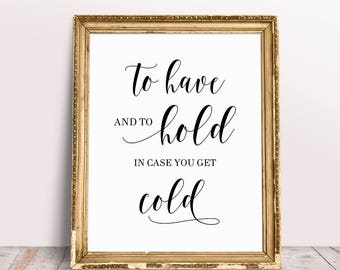 To Have And Hold In Case You Get Cold Wedding Blankets Sign