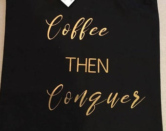 Coffee THEN Conquer