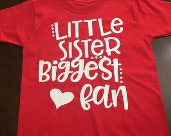 Little Sister Biggest Fan t shirt