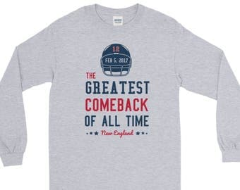 The Greatest Comeback in Football History, ATL NE, New England Unisex Long Sleeve T-Shirt