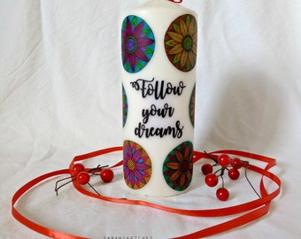 Personalized candle-hand decorated/Follow your dreams