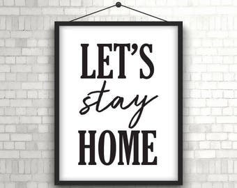 Lets Stay Home, Let's Stay Home, Lets Stay Home Sign, SVG, Vector, Cut File, Printable, Print, Sticker, Wall Art, Silhouette Cameo