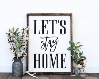 Let's Stay Home | Wooden Farmhouse Sign