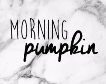 Morning Pumpkin Vinyl Decal