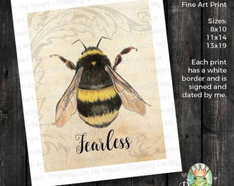 Bee Fearless Fine Art Print - Original Hand Painted Watercolor and Colored Pencil - Bumble Bee - 8x10 - 11x14 - 13x19