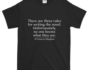 Three Rules for Writing the Novel W Somerset Maugham funny T shirt for writer novelist author