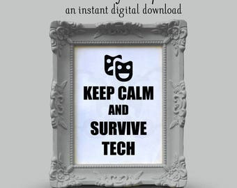 Keep Calm and Survive Tech - Funny Theatre Design (SVG, PNG, DXF Instant Digital Download)