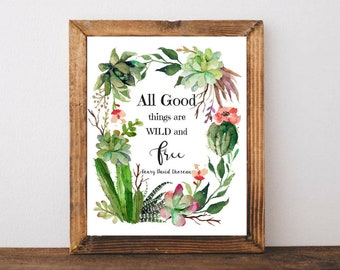 All Good Things are Wild and Free Succulent Cacti Art Printable Digital Succulent Cactus Wall Art Famous Printable Quotes Thoreau