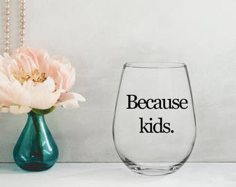 Because kids WINE GLASS | gold silver rose gold black
