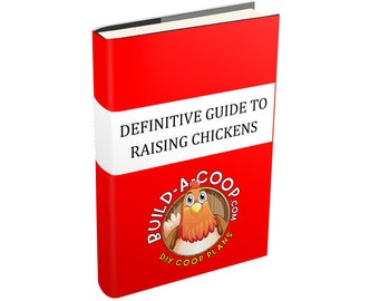 Definitive Guide to Raising Chickens