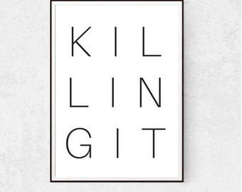 KILLING IT printable poster, wall art, printable quote, black and white design, minimal printable poster, print