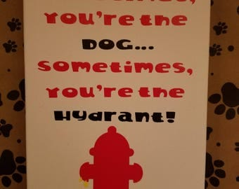Sometimes You're the Hydrant! Canvas