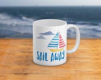 Sail AwaySailboat Mug11 Oz And 15 Oz Coffee Mug NauticalBeach Themed Home Decor