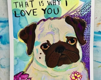 Pug Gift, Pug Art, Pug Dog Wall Art Painting, Love Gifts, Anniversary Gifts, Funny Animal Art, Paper Anniversary Gift, Gift for Girlfriend