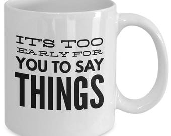 Snarky Coffee for Non-Morning People 11 or 15 oz White Ceramic