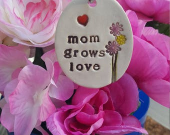 My favorite little Plant Marker - moms grows love, garden decor, plant stake, Mother's Day Gift, Valentine