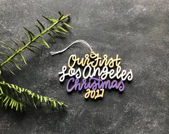 Our/My First Los Angeles Christmas 2017 Ornament - Choose your phrase and color! | Christmas Ornament | Housewarming Gift | Christmas Gift
