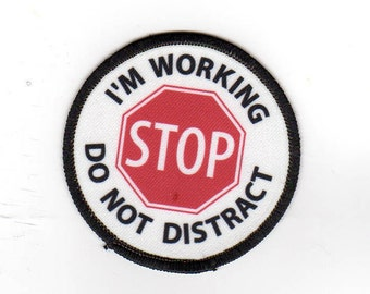 "Clearance Sale: I'm Working Do Not Distract Sew-On Patch - 3"" - FLAWED - 50% OFF ( stained/small spots )"