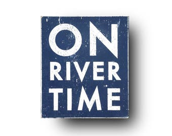 On River Time rustic wooden sign-7 x 9- river sign, river decor, rustic sign