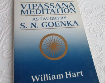 The Art of Living Vipassana Meditation by William Hart - Vintage Book 1987