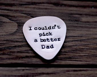 Guitar Pick,Custom Stamped Copper Guitar Pick,Metal Guitar Pick,Hand Stamped Guitar Pick,I Couldn't Pick A Better Dad Guitar Pick,I Pick You