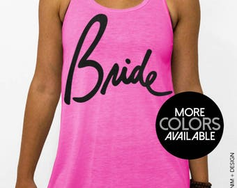 Bride Tank Top, Bride Shirt - Script - Flowy, Racerback Tank Top, Bride Gift, Bachelorette Party, Bridesmaid Tanks, Bachelorette Shirt, Top