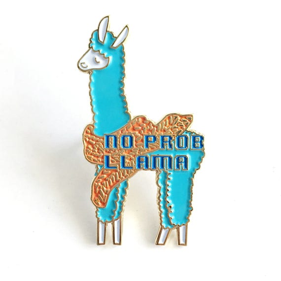 No Prob Lllama Enamel / Lapel Pin **NEW**