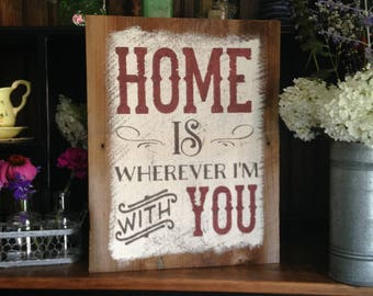 READY TO SHIP Home Is Wherever I'm With You Old Barnwood Sign